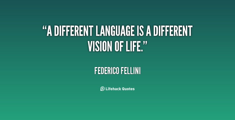 quote federico fellini a different language is a different vision 14418